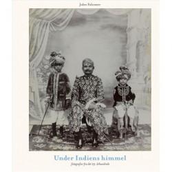 Under Indiens Himmel: fotografier fra det 19. århundrede