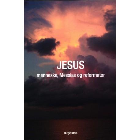 Jesus - menneske, messias og reformator
