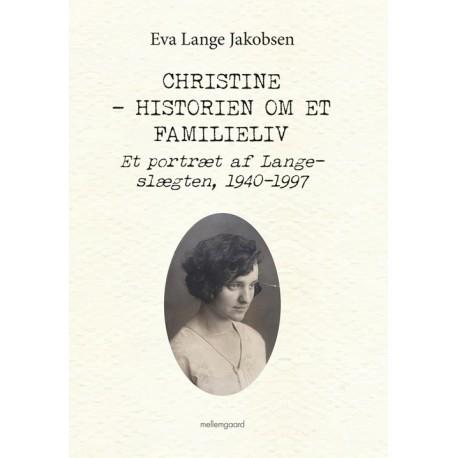 Christine - Historien om et familieliv: Et portræt af Lange-slægten, 1940-1997