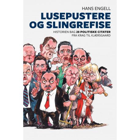Lusepustere og slingrefise: Historien bag 28 politiske citater fra Krag til Kjærsgaard
