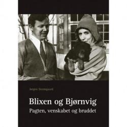 Blixen og Bjørnvig: Pagten, venskabet og bruddet