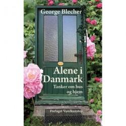 Alene i Danmark: Tanker om huse og hjem