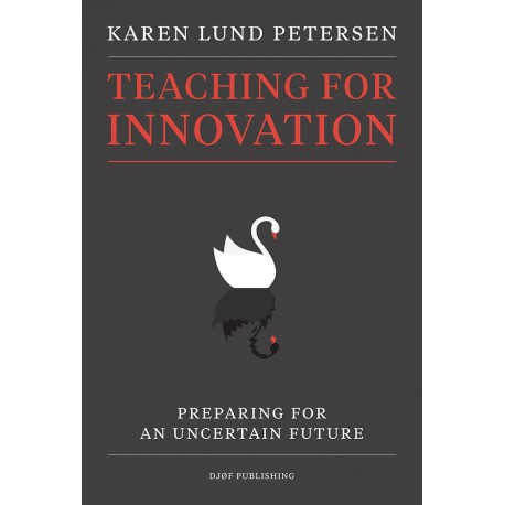 Teaching for innovation: Preparing for an uncertain future