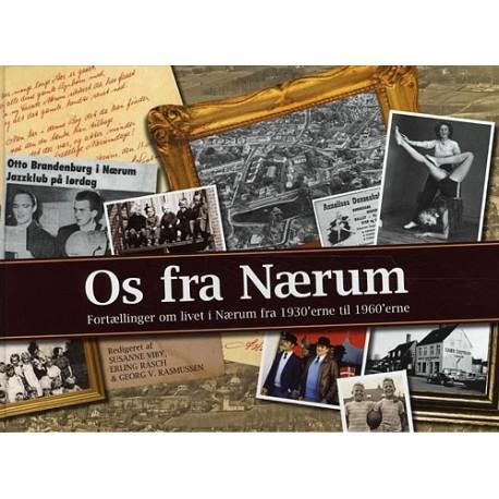 Os fra Nærum: fortællinger om livet i Nærum fra 1930 erne til 1960 erne