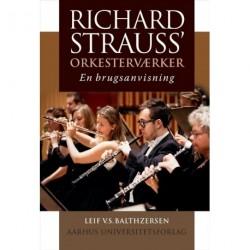 Richard Strauss' orkesterværker: En brugsanvisning