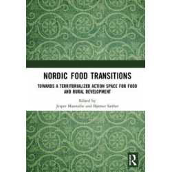 Nordic Food Transitions: Towards a territorialized action space for food and rural development