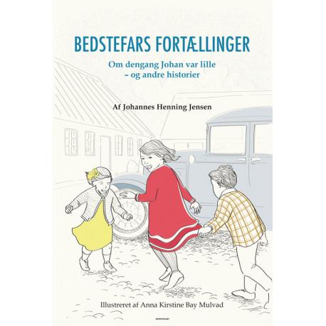 Bedstefars fortællinger: Om dengang Johan var lille – og andre historier