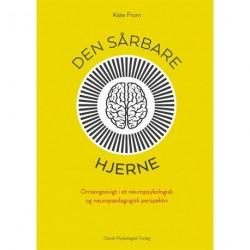 Den sårbare hjerne: Omsorgssvigt i et neuropsykologisk og neuropædagogisk perspektiv