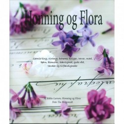 Honning og Flora: Gamle ting, vintage, boheme, boliger, haver, mad, børn, blomster, kærlighed, gode råd, tanker og tilfældigheder