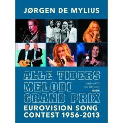 Alle tiders Melodi Grand Prix. Eurovision Song Contest 1956-2013