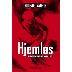 Hjemløs: Romanen om den glemte march i 1928