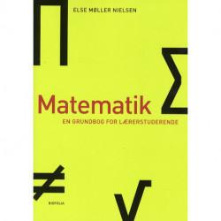 Matematik - en grundbog for lærerstuderende: en grundbog for lærerstuderende