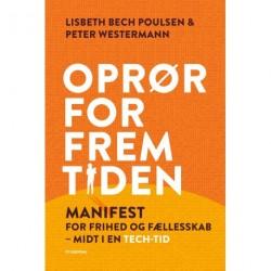 Oprør for fremtiden: Manifest for frihed og fællesskab midt i en tech-tid