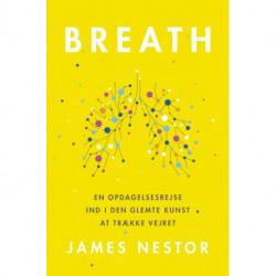 BREATH: En opdagelsesrejse ind i den glemte kunst at trække vejret