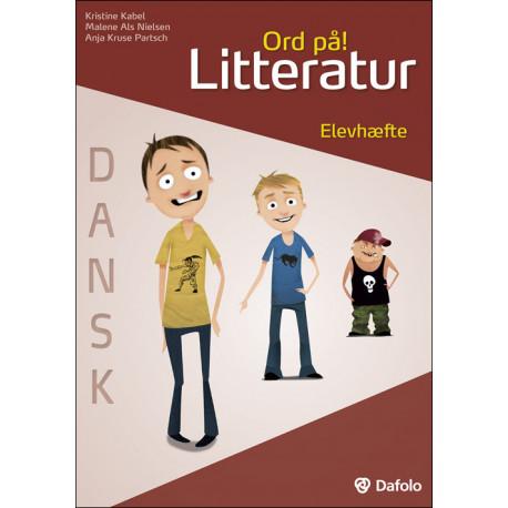 Ord på! Litteratur. Elevhæfte Dansk (inkl. hjemmeside): elevhæfte til dansk
