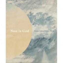 Sun is God: Joseph Mallord William Turner