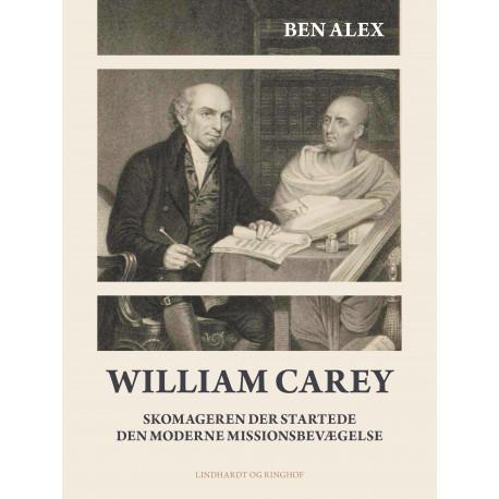William Carey. Skomageren der startede den moderne missionsbevægelse