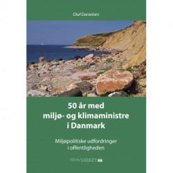 50 år med miljø- og klimaministre i Danmark: Miljøpolitiske udfordringer i offentligheden