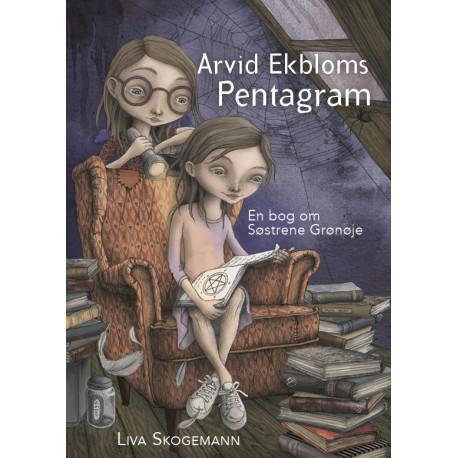 Arvid Ekbloms pentagram: En bog om Søstrene Grønøje