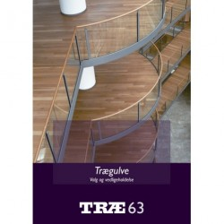 TRÆ 63 Trægulve: valg og vedligeholdelse
