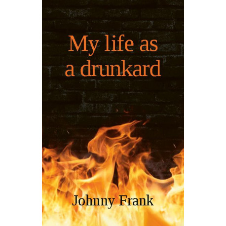 My life as a drunkard