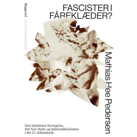 Fascister i fåreklæder?: Den identitære bevægelse, Det Nye Højre og højreradikalismen i det 21. århundrede