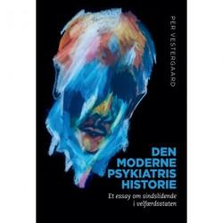Den moderne psykiatris historie: Et essay om sindslidende i velfærdsstaten