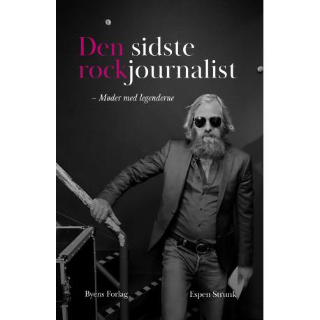 Den sidste rockjournalist: møder med legenderne
