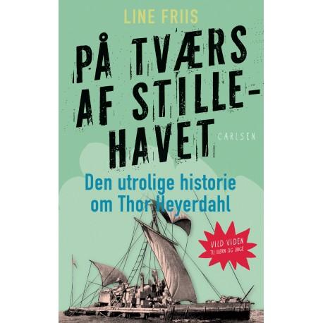 På tværs af Stillehavet: Den utrolige historie om Thor Heyerdahl