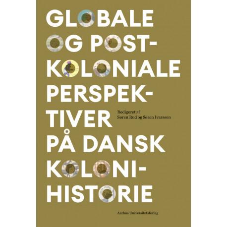 Globale og postkoloniale perspektiver på dansk kolonihistorie