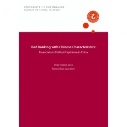 Bad Banking with Chines Characteristics:: Financialized Political Capatilism in Chinese