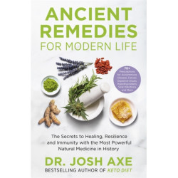Ancient Remedies for Modern Life: from the bestselling author of Keto Diet