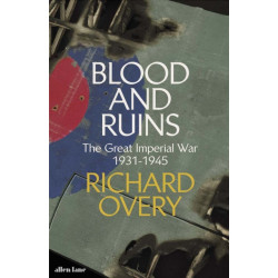 Blood and Ruins: The Great Imperial War, 1931-1945
