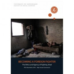 Becoming A Foreign Fighter: The Ethics and Agency of Fighting Jihad