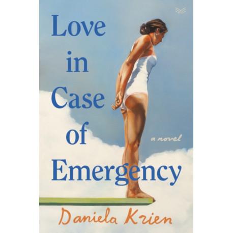 Love in Case of Emergency: A Novel