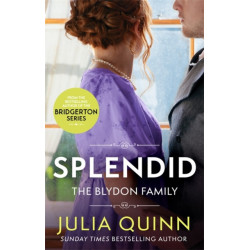 Splendid: the first ever Regency romance by the bestselling author of Bridgerton