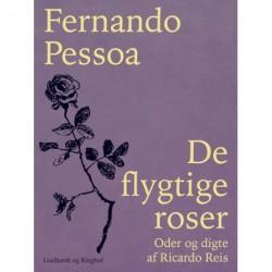 De flygtige roser. Oder og digte af Ricardo Reis