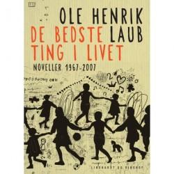 De bedste ting i livet: Noveller 1967-2007