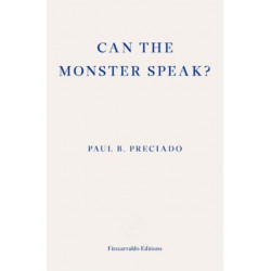 Can the Monster Speak?: A Report to an Academy of Psychoanalysts
