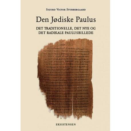Den Jødiske Paulus: Det Traditionelle, Det Nye og Det Radikale Paulusbillede