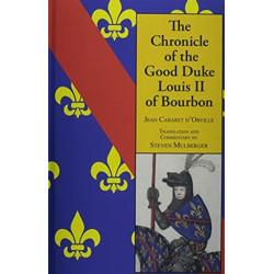 The Chronicle of the Good Duke Louis II of Bourbon