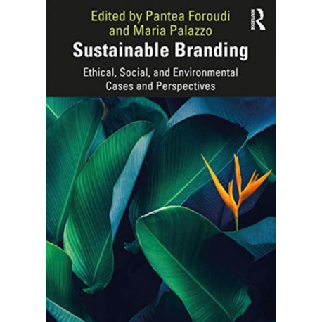 Sustainable Branding: Ethical, Social, and Environmental Cases and Perspectives
