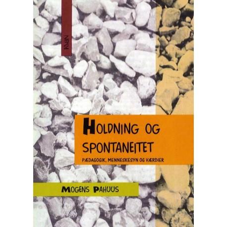 Holdning og spontaneitet: pædagogik, menneskesyn og værdier