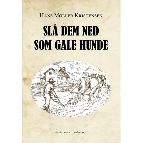 SLÅ DEM NED SOM GALE HUNDE