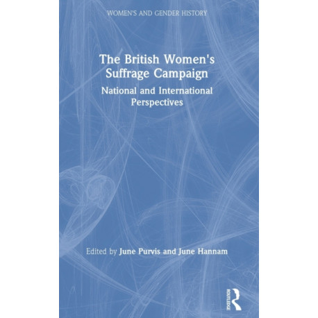 The British Women's Suffrage Campaign: National and International Perspectives