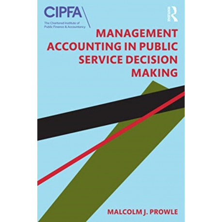 Management Accounting in Public Service Decision Making