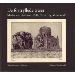 De fortryllede træer: møder med træer i Palle Nielsens grafiske værk