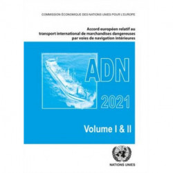 Accord europeen relatif au transport international des marchandises dangereuses par voies de navigation interieures (ADN) 2021: En vigueur le 1er janvier 2021
