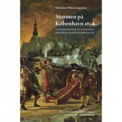Stormen på København 1659: Et københavnsk og nationalt erindringssted gennem 350 år