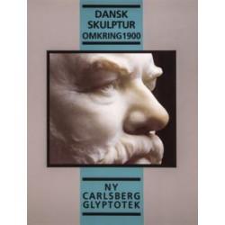 Dansk skulptur omkring 1900: katalog